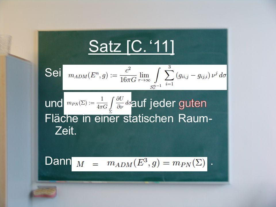 Satz [C. '11] Sei und auf jeder guten Fläche in einer statischen Raum-Zeit. Dann .